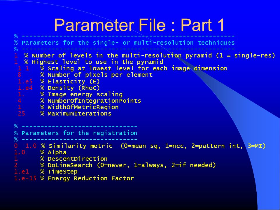 Parameter File : Part 1% --------------------------------------------------------- % Parameters for the single- or multi-resolution techniques.