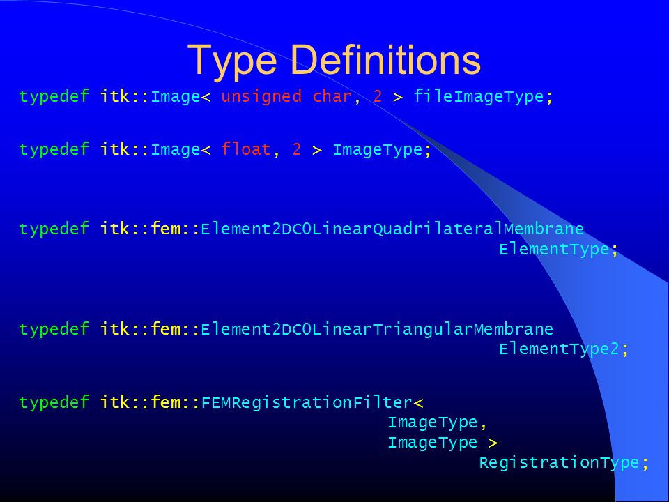 Type Definitions typedef itk::Image< unsigned char, 2 > fileImageType; typedef itk::Image< float, 2 > ImageType;