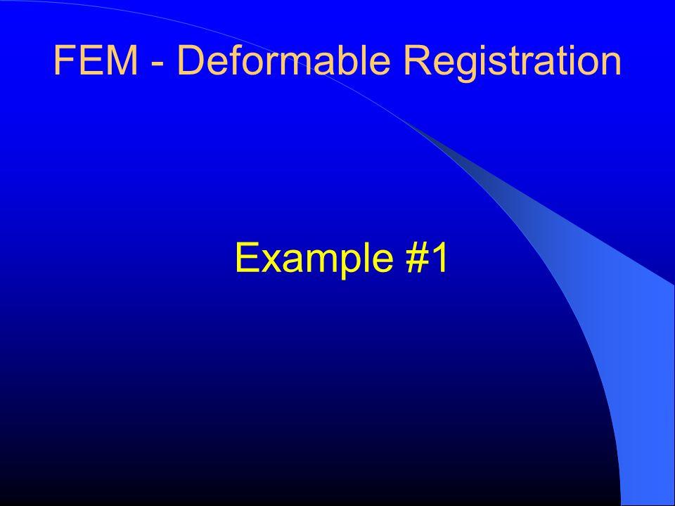 FEM - Deformable Registration