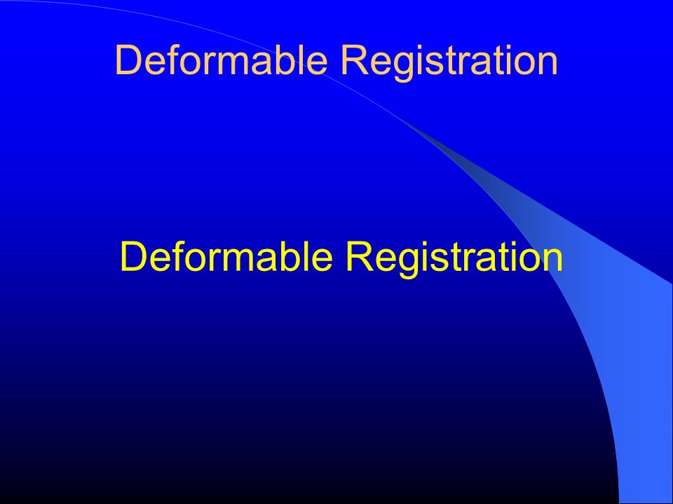 Deformable Registration