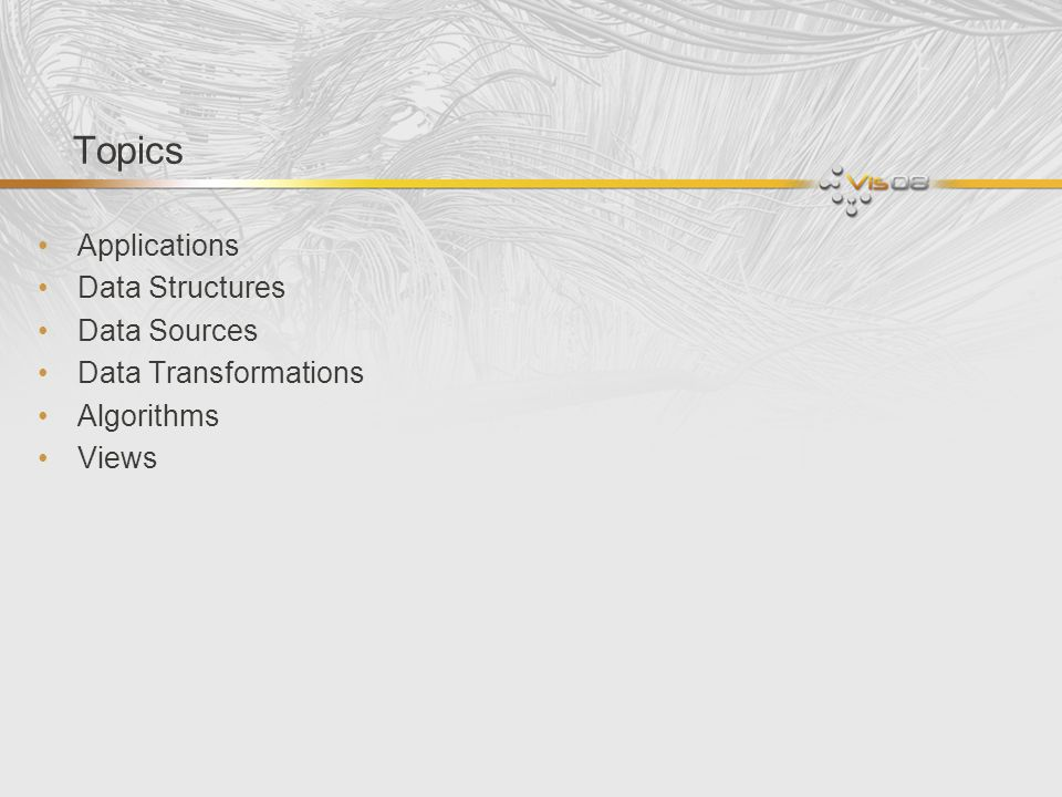 Topics Applications Data Structures Data Sources Data Transformations