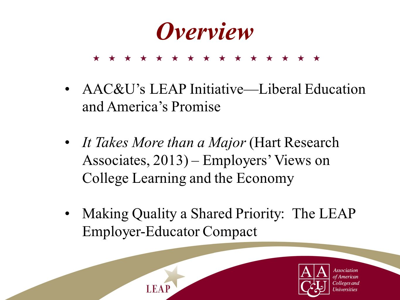 Overview AAC&U's LEAP Initiative—Liberal Education and America's Promise.