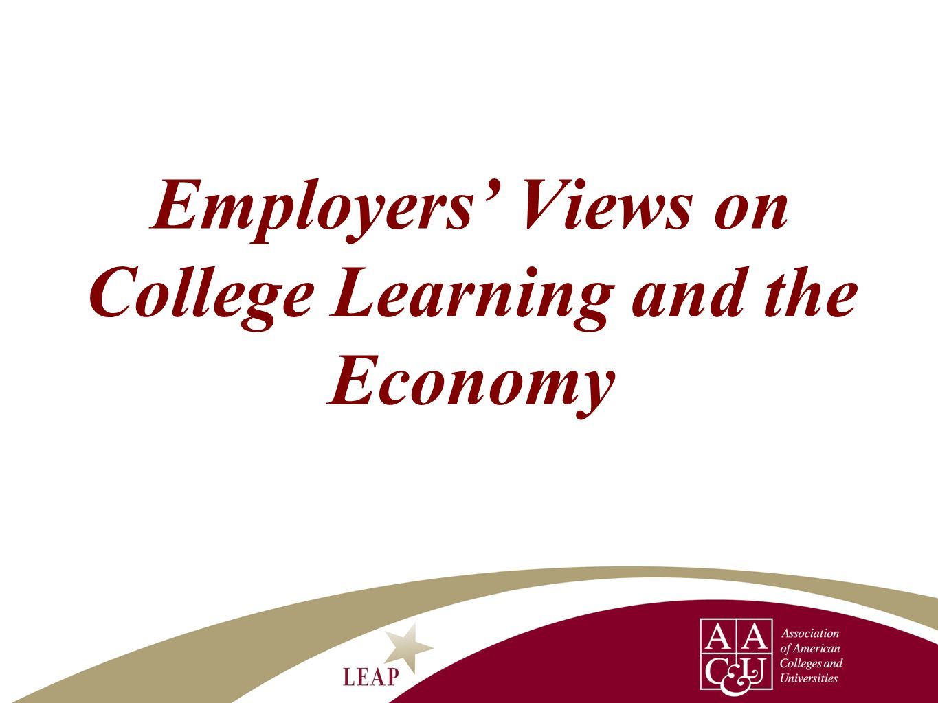 Employers' Views on College Learning and the Economy