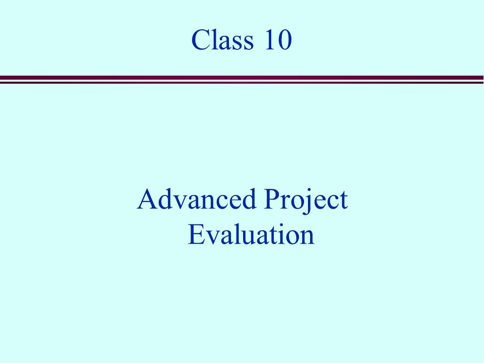 Advanced Project Evaluation - Ppt Download