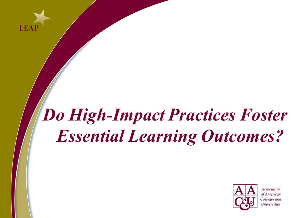 Do High-Impact Practices Foster Essential Learning Outcomes