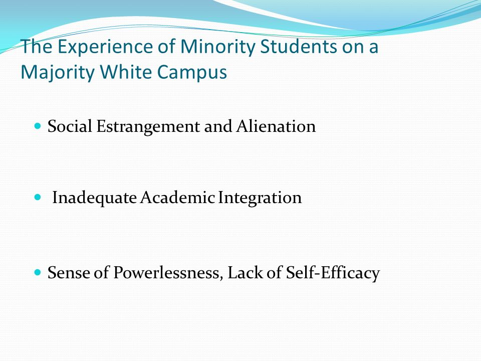 The Experience of Minority Students on a Majority White Campus