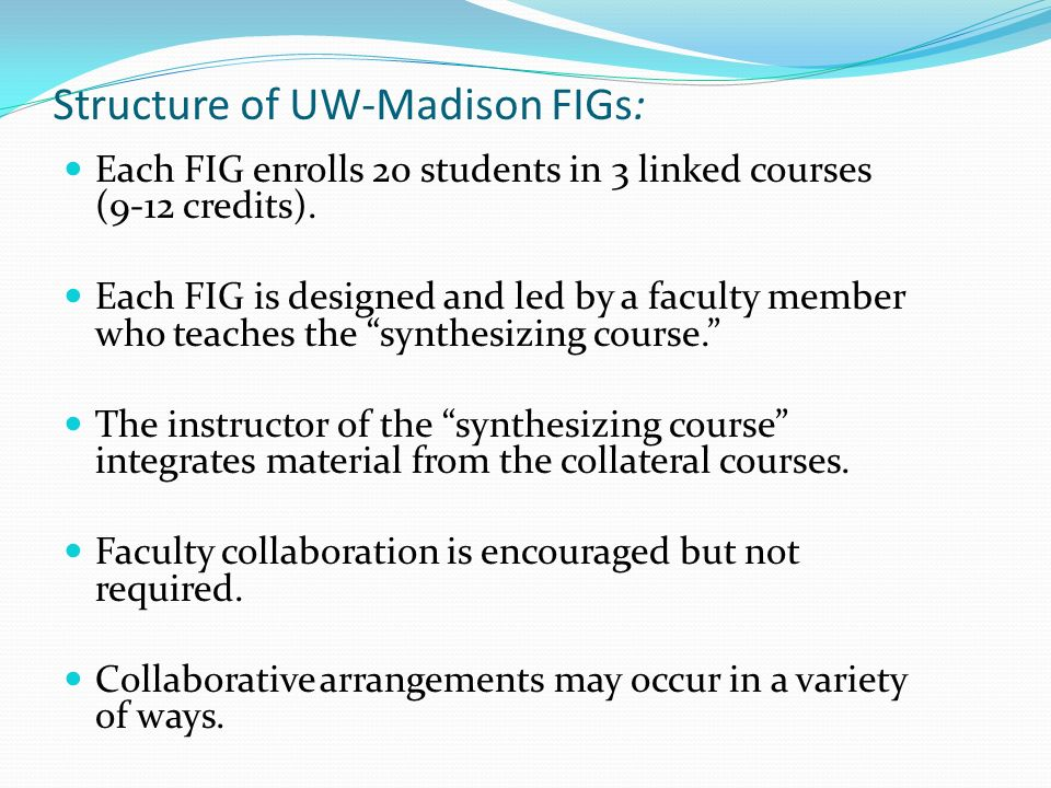 Structure of UW-Madison FIGs: