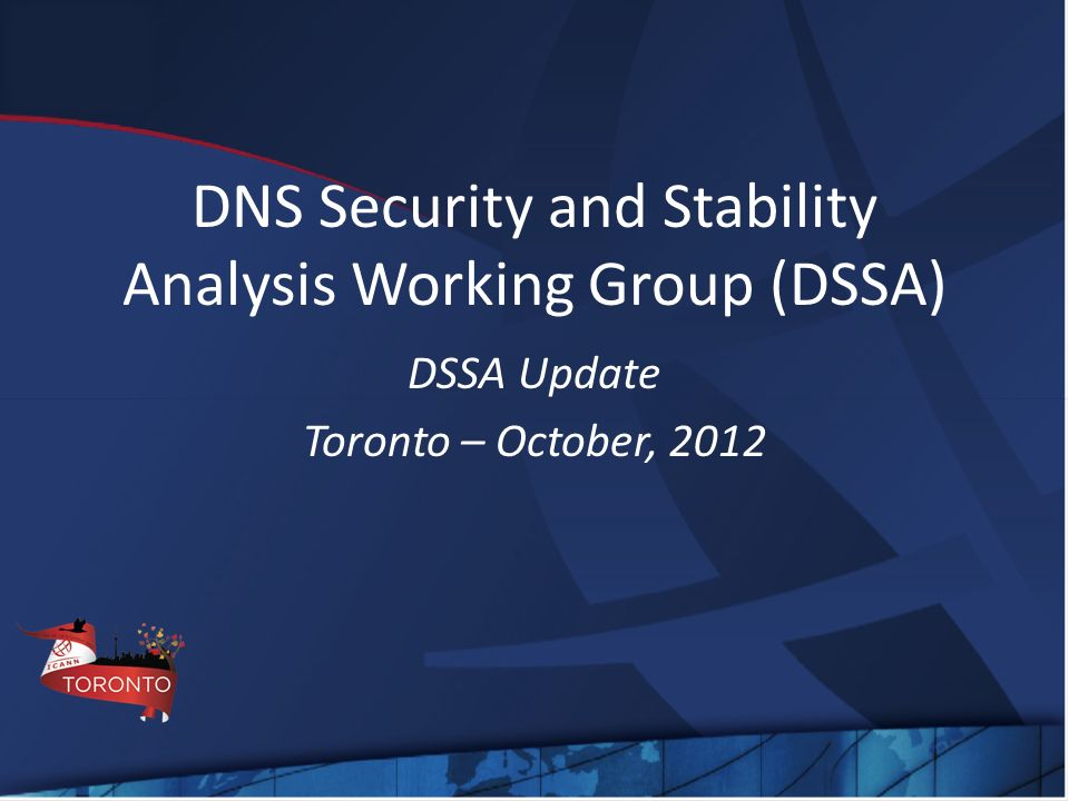 DNS Security and Stability Analysis Working Group (DSSA)