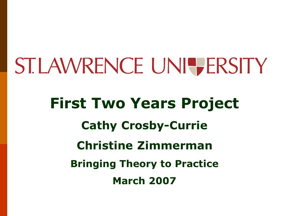 First Two Years Project Bringing Theory to Practice