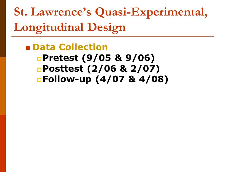 St. Lawrence's Quasi-Experimental, Longitudinal Design
