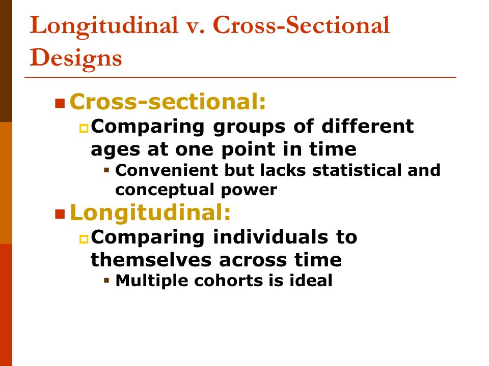 Longitudinal v. Cross-Sectional Designs