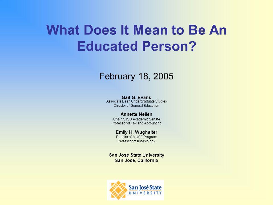 What Does It Mean to Be An Educated Person February 18, 2005