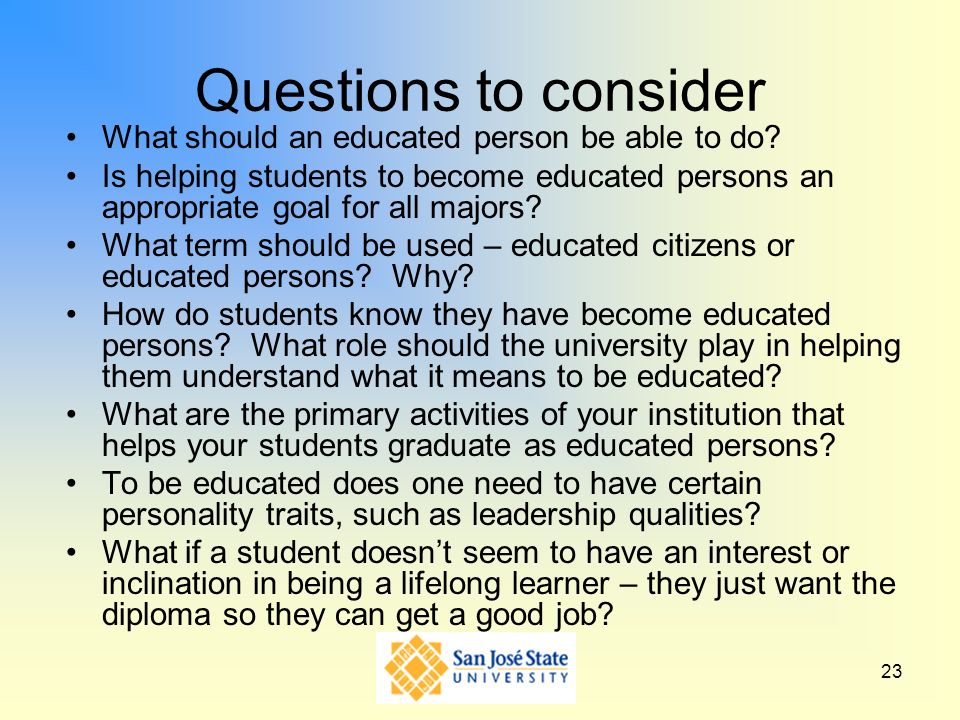 Questions to consider What should an educated person be able to do