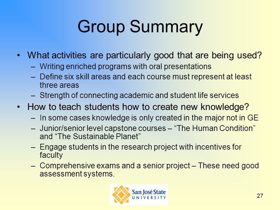 Group Summary What activities are particularly good that are being used Writing enriched programs with oral presentations.