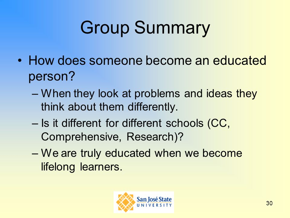Group Summary How does someone become an educated person
