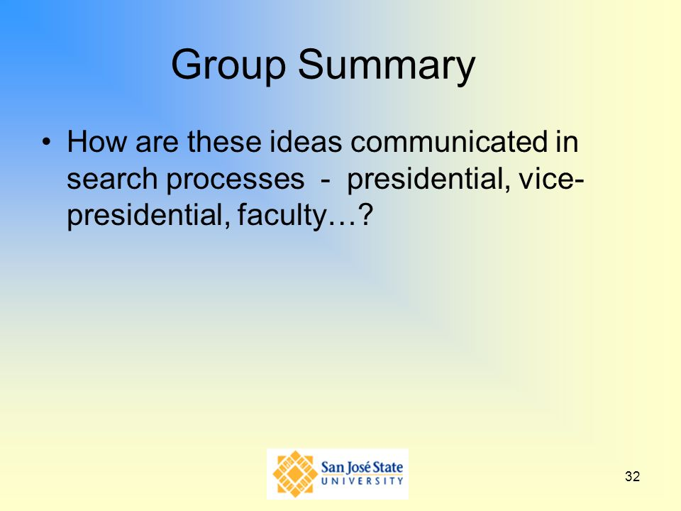 Group Summary How are these ideas communicated in search processes - presidential, vice-presidential, faculty…