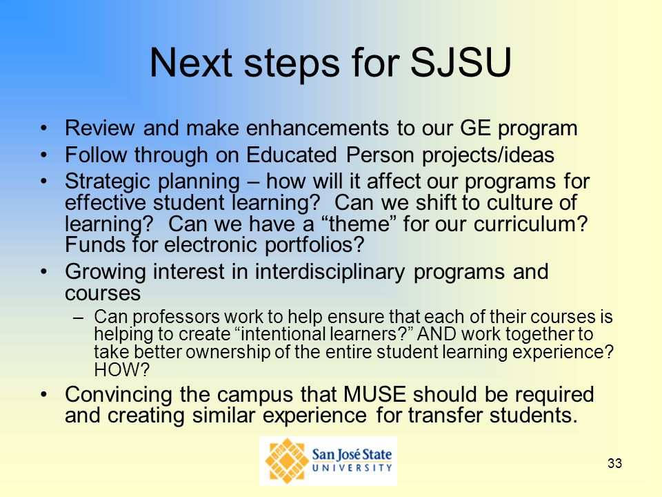 Next steps for SJSU Review and make enhancements to our GE program