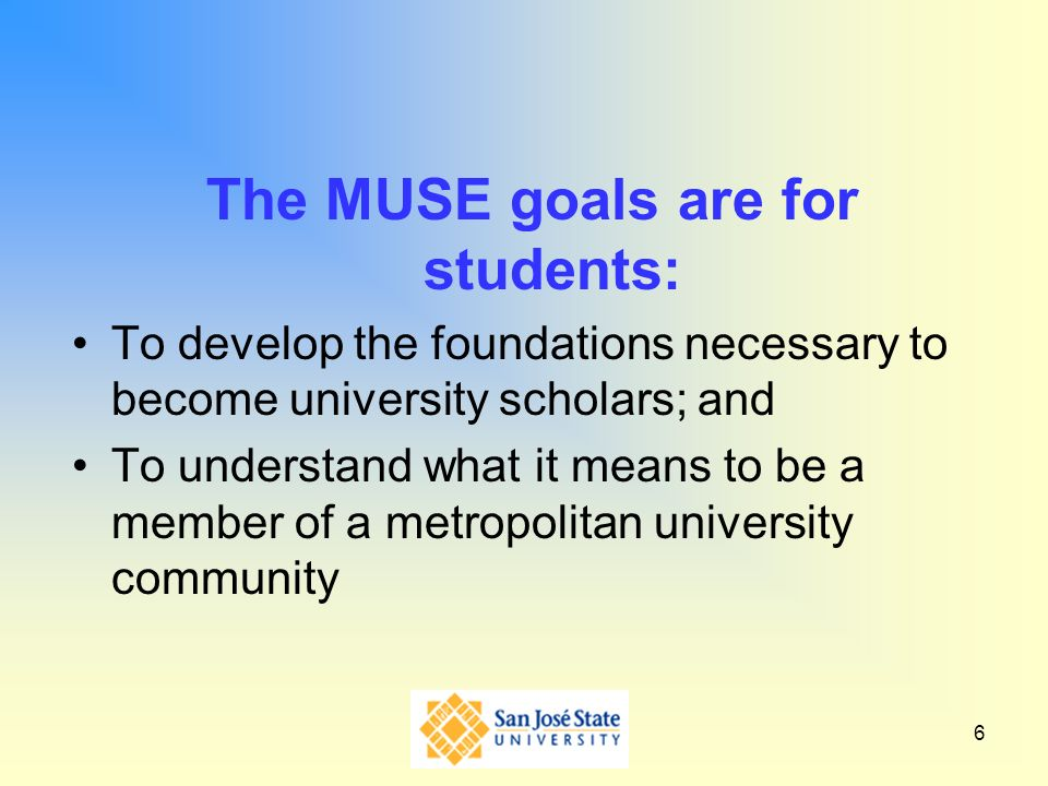 The MUSE goals are for students: