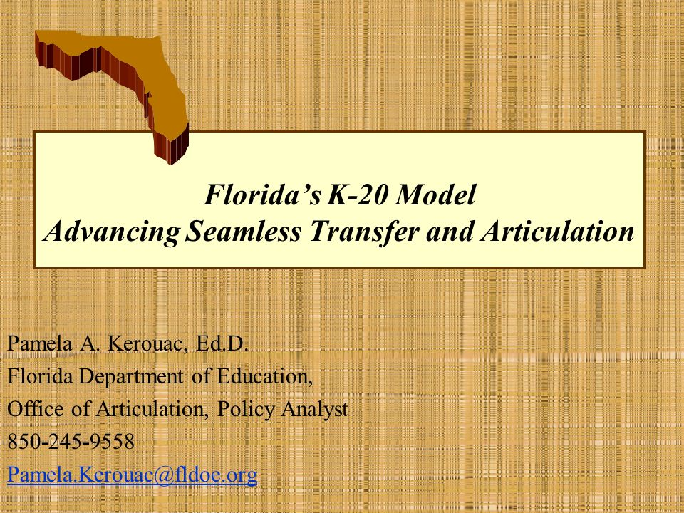 Florida's K-20 Model Advancing Seamless Transfer and Articulation