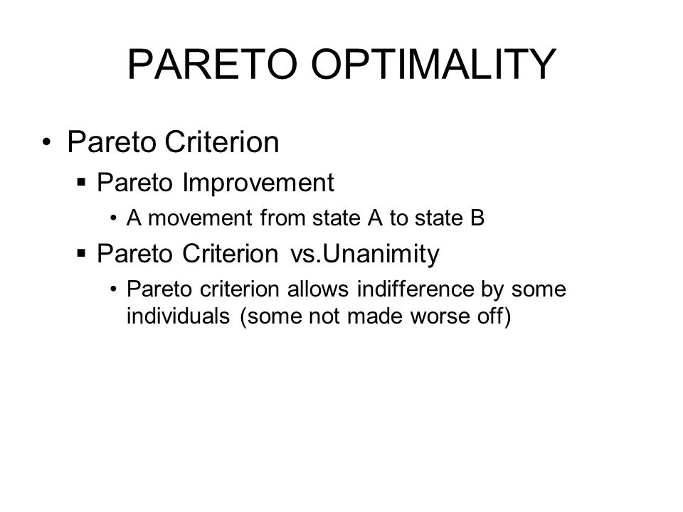 pareto optimality J j=1 yj an allocation (x, y) is individually rational if xi ^i ωi for all i definition a  feasible allocation (x, y) is pareto optimal (effi cient) if there is no other feasible.