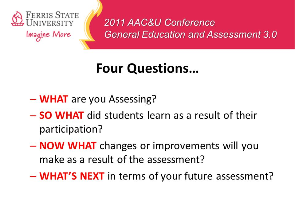 Four Questions… WHAT are you Assessing