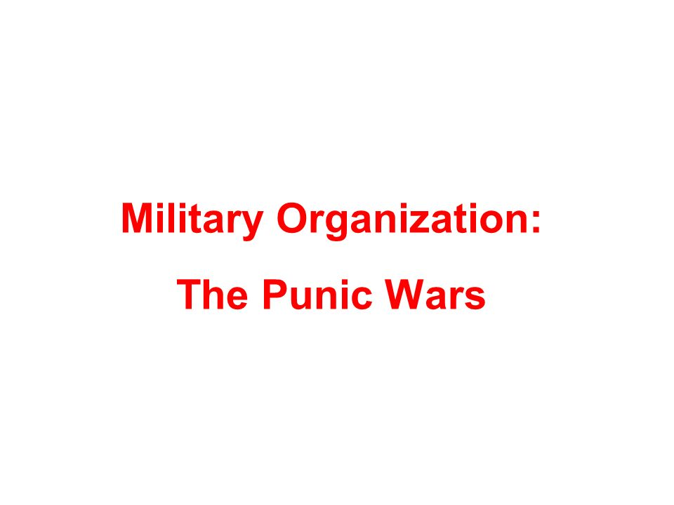 Military Organization: The Punic Wars