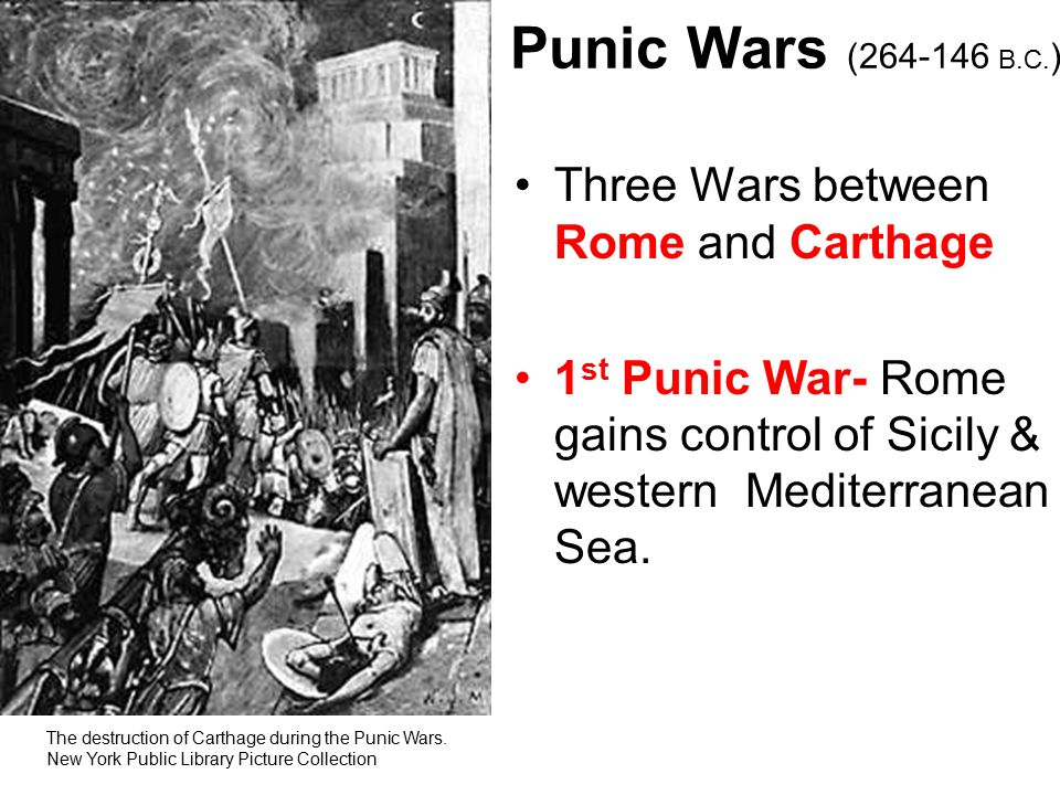 Punic Wars ( B.C.) Three Wars between Rome and Carthage
