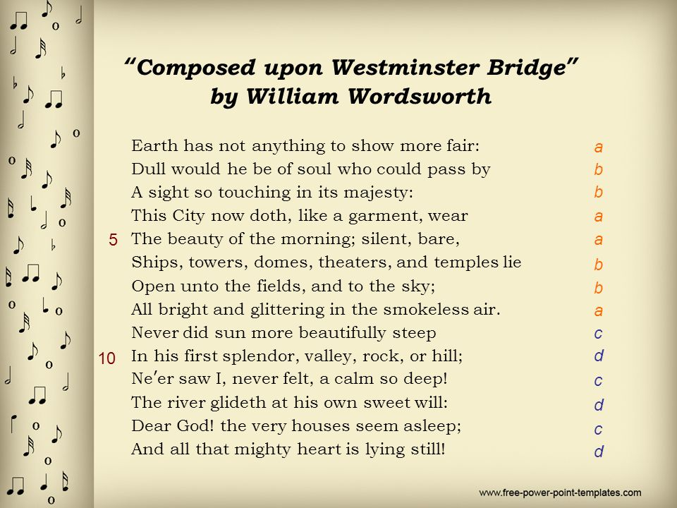 upon westminster bridge by william wordsworth essay In the octave of composed upon westminster bridge, wordsworth seems to be praising the city of london but the turn after the octave is a shift of feeling that develops the subject of the poem by surprise to its conclusion.