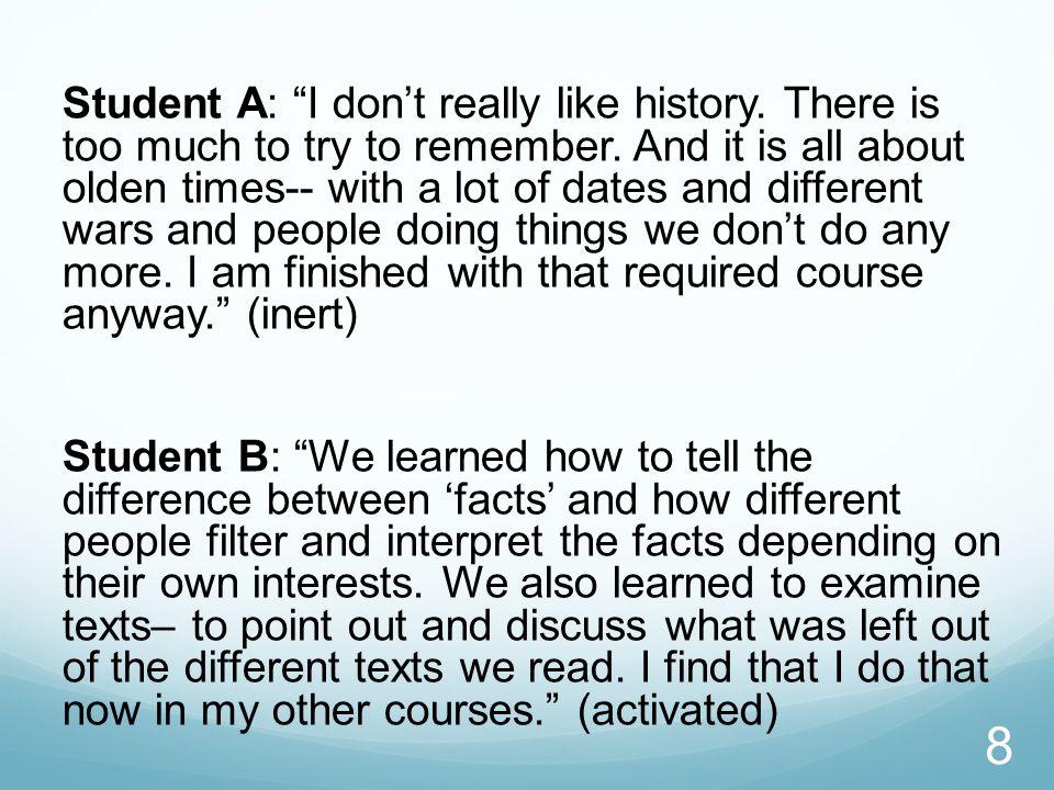 Student A: I don't really like history