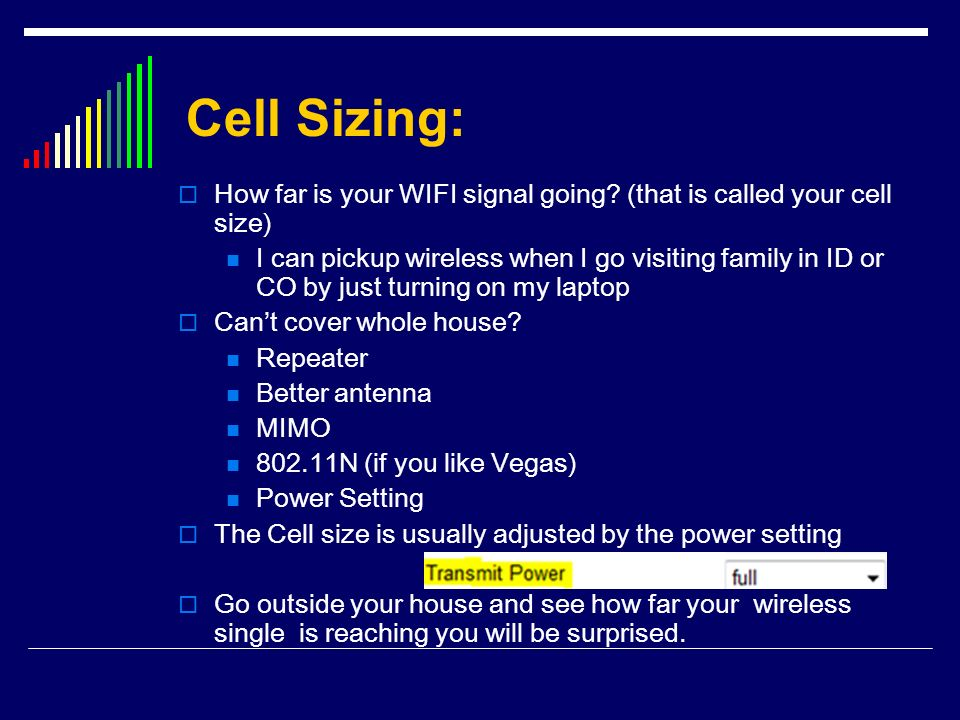 Cell Sizing: How far is your WIFI signal going (that is called your cell size)