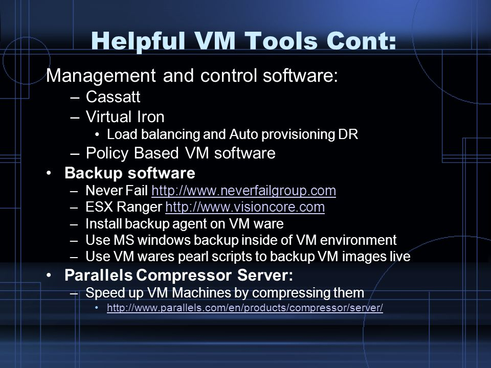 Helpful VM Tools Cont: Management and control software: Cassatt