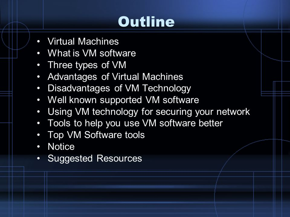 Outline Virtual Machines What is VM software Three types of VM