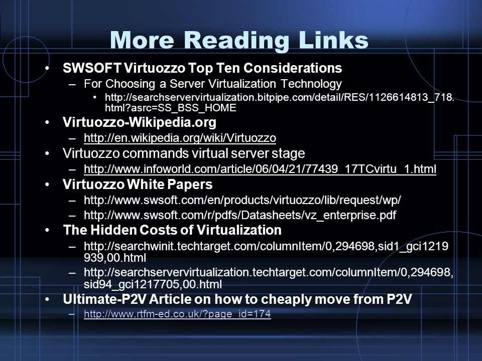 More Reading Links SWSOFT Virtuozzo Top Ten Considerations