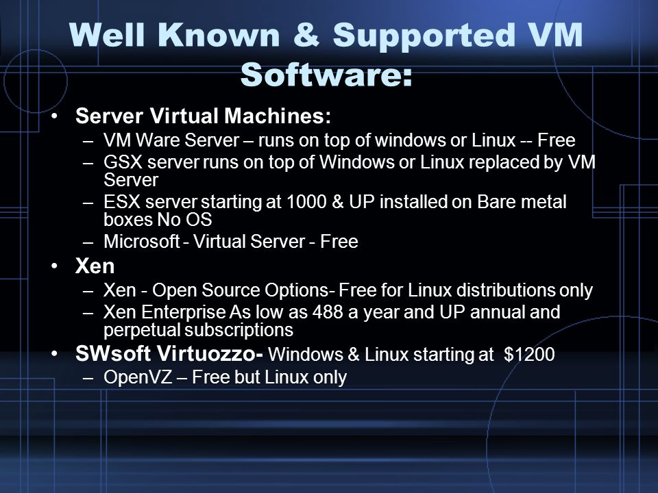 Well Known & Supported VM Software: