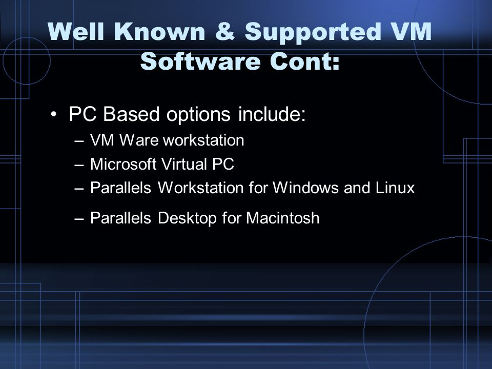 Well Known & Supported VM Software Cont:
