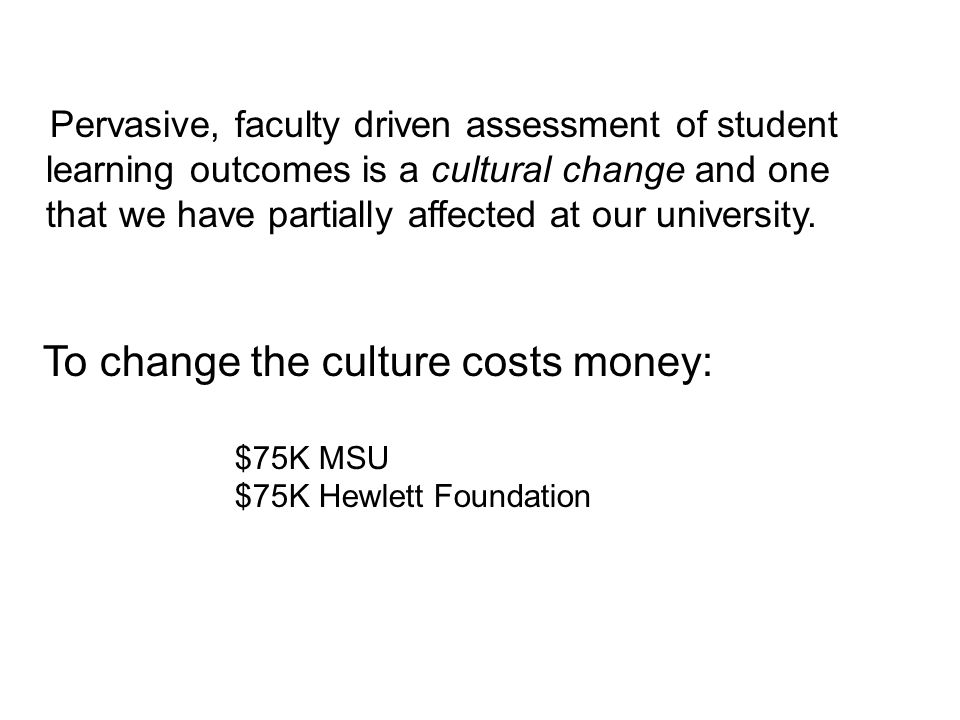 To change the culture costs money: