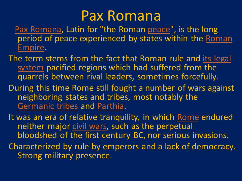 an analysis of the time of peace the pax romana era Pax romana, pax britannica today, we are aiming for something more like pax populi, a form of peace made by and for people there are poets cropping up everywhere and providing the soundtrack of this era in real time indeed, this is as it should be.
