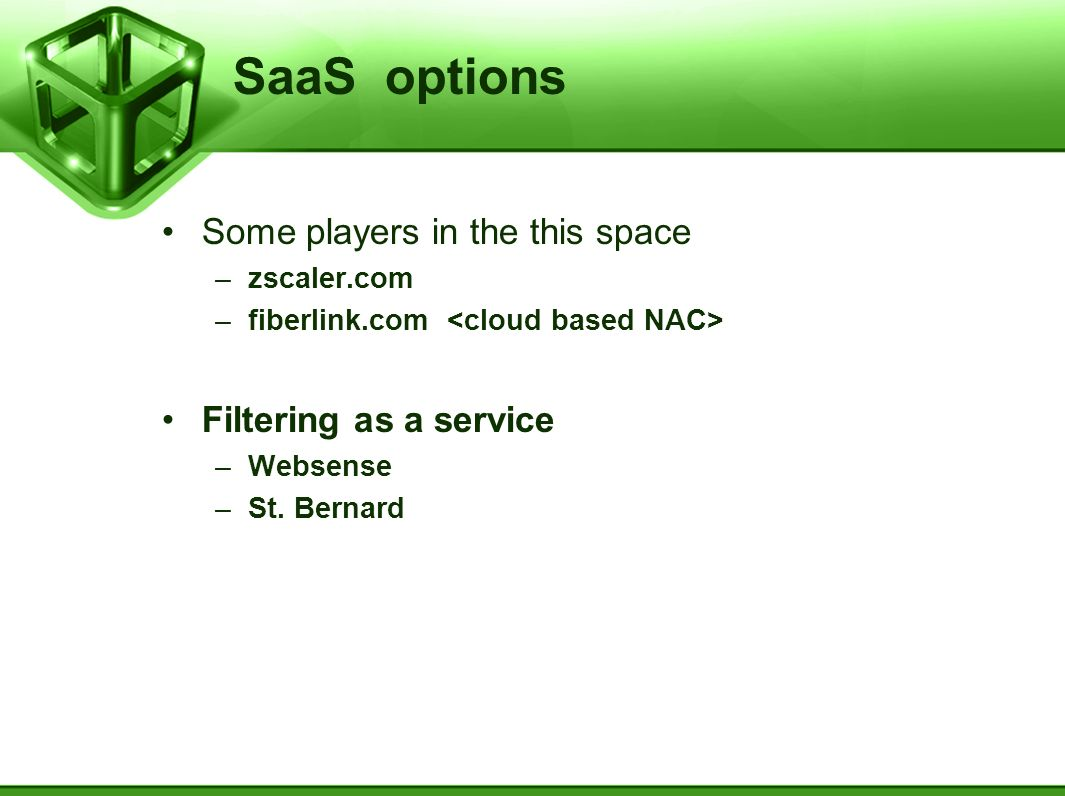 SaaS options Some players in the this space Filtering as a service