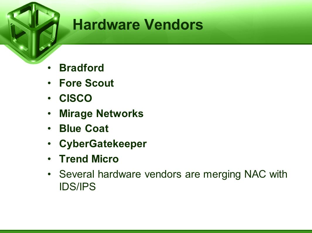 Hardware Vendors Bradford Fore Scout CISCO Mirage Networks Blue Coat