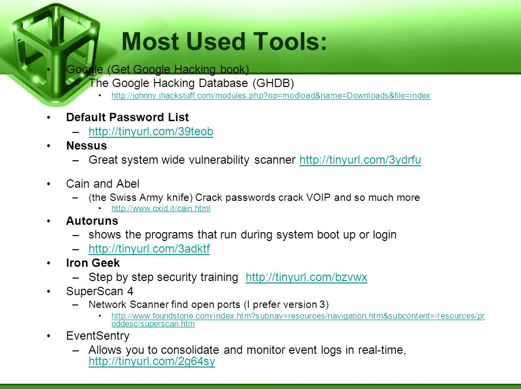 Most Used Tools: Google (Get Google Hacking book)