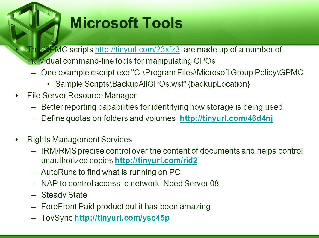 Microsoft Tools The GPMC scripts http://tinyurl.com/23xfz3 are made up of a number of. individual command-line tools for manipulating GPOs.