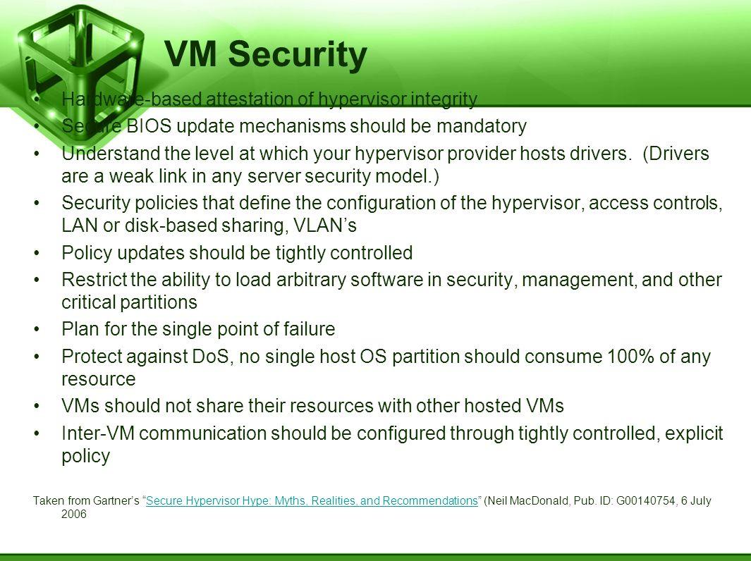 VM Security Hardware-based attestation of hypervisor integrity