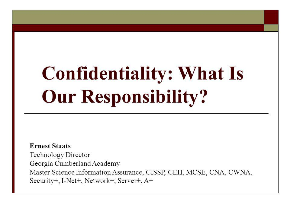 Confidentiality: What Is Our Responsibility