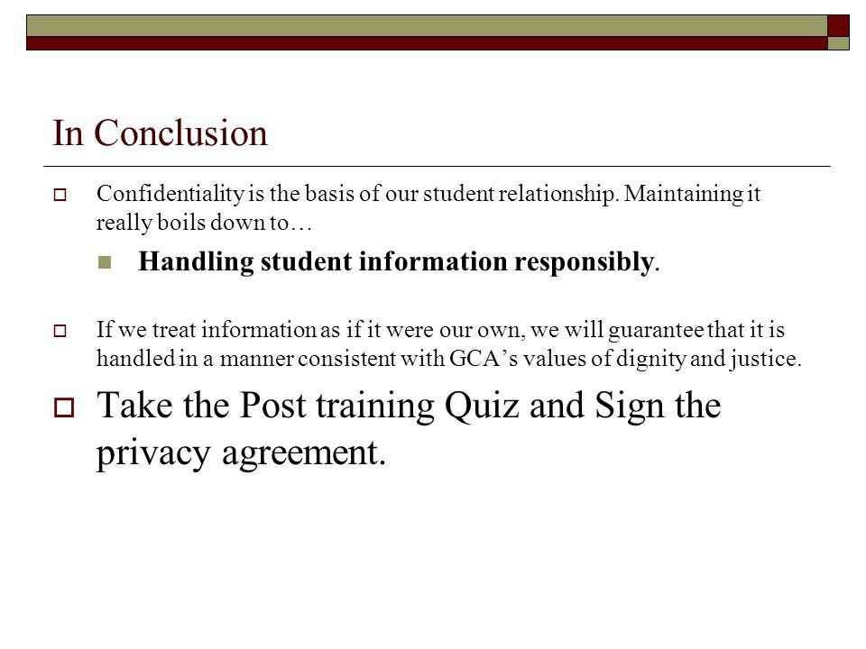 Take the Post training Quiz and Sign the privacy agreement.