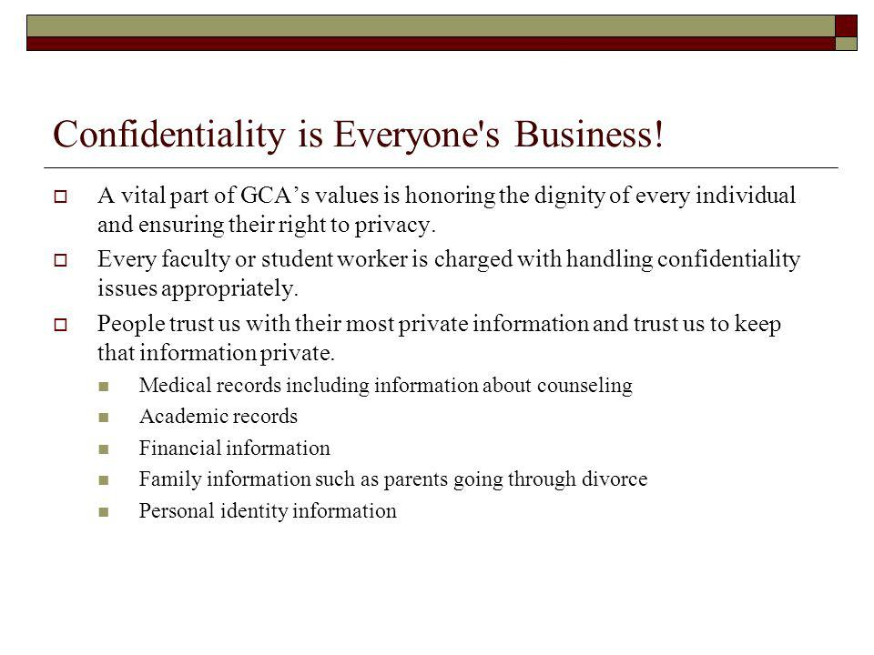 Confidentiality is Everyone s Business!