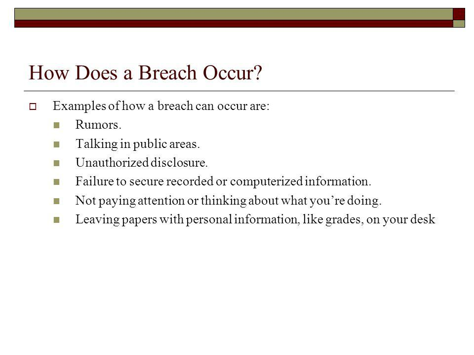 How Does a Breach Occur Examples of how a breach can occur are: