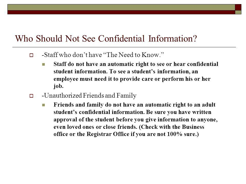 Who Should Not See Confidential Information
