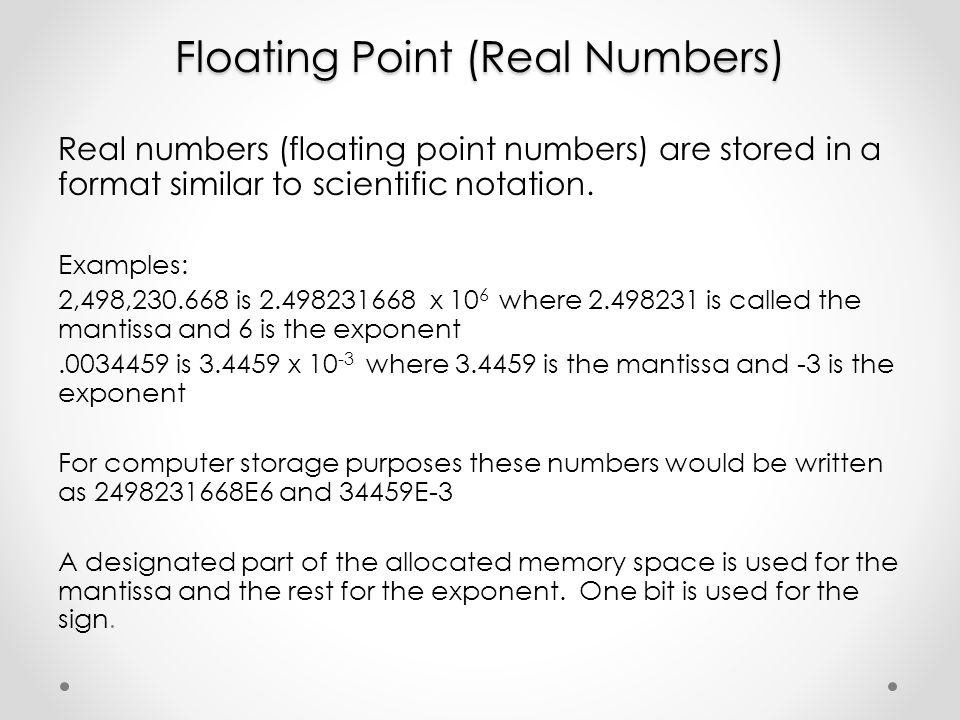 Floating Point (Real Numbers)