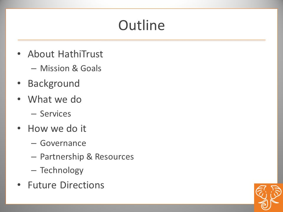 Outline About HathiTrust Background What we do How we do it