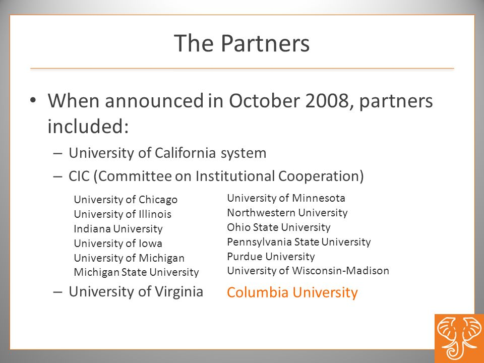 The Partners When announced in October 2008, partners included: